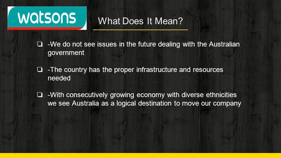 What Does It Mean -We do not see issues in the future dealing with the Australian government.