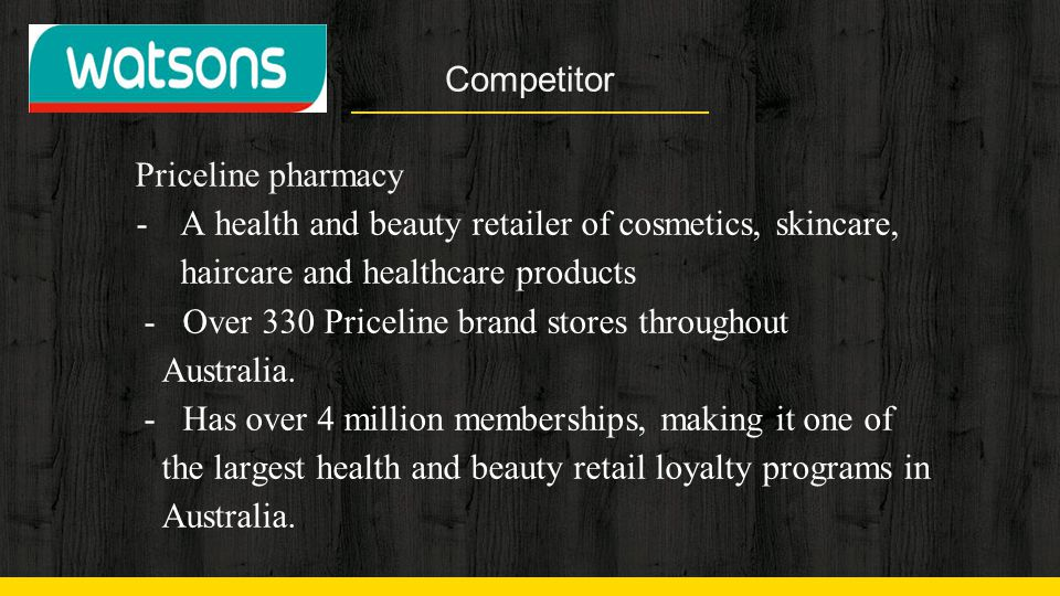 Competitor Priceline pharmacy. A health and beauty retailer of cosmetics, skincare, haircare and healthcare products.