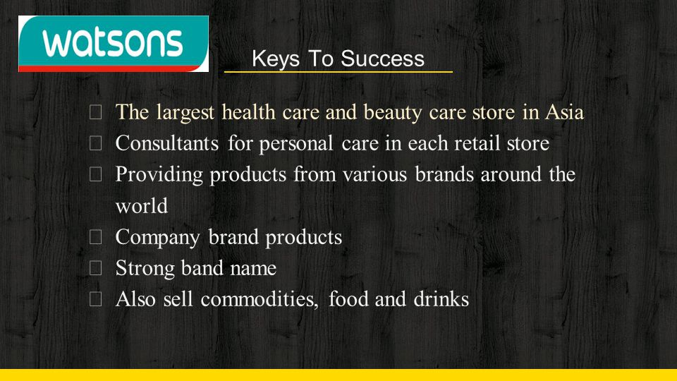 Keys To Success The largest health care and beauty care store in Asia. Consultants for personal care in each retail store.