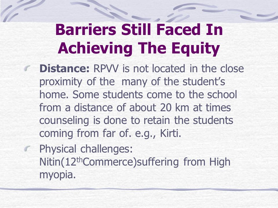 Barriers Still Faced In Achieving The Equity