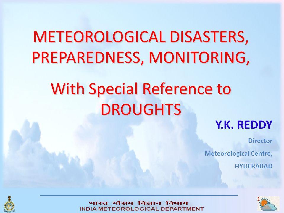 METEOROLOGICAL DISASTERS, PREPAREDNESS, MONITORING,