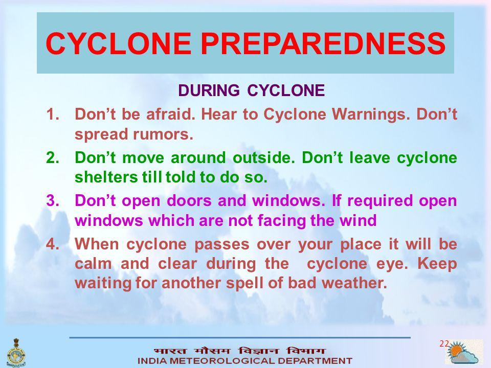 CYCLONE PREPAREDNESS DURING CYCLONE