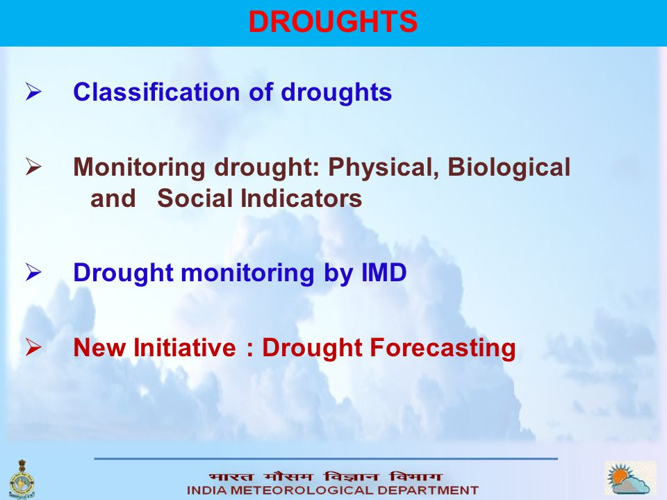 DROUGHTS Classification of droughts