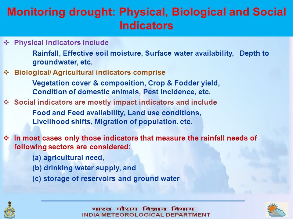 Monitoring drought: Physical, Biological and Social Indicators