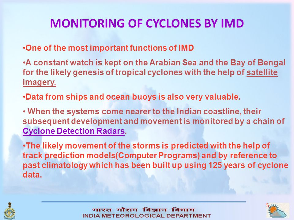 MONITORING OF CYCLONES BY IMD