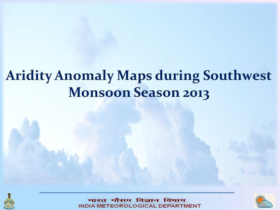 Aridity Anomaly Maps during Southwest Monsoon Season 2013