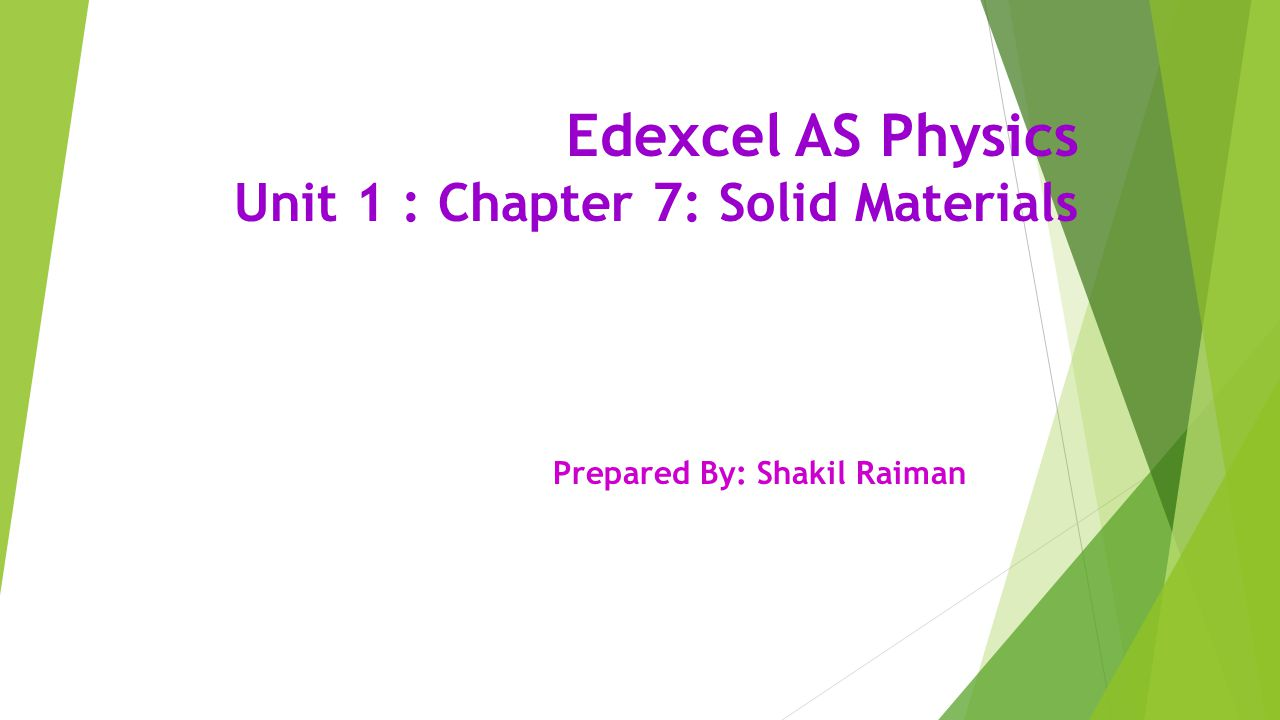 Edexcel AS Physics Unit 1 : Chapter 7: Solid Materials