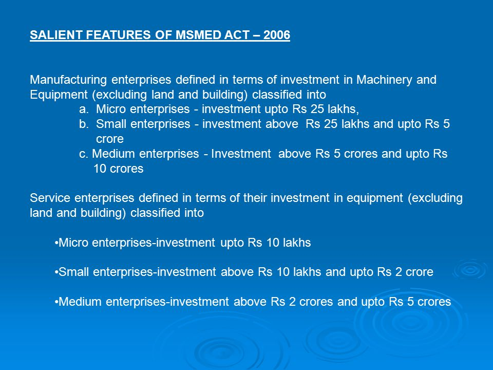 SALIENT FEATURES OF MSMED ACT – 2006