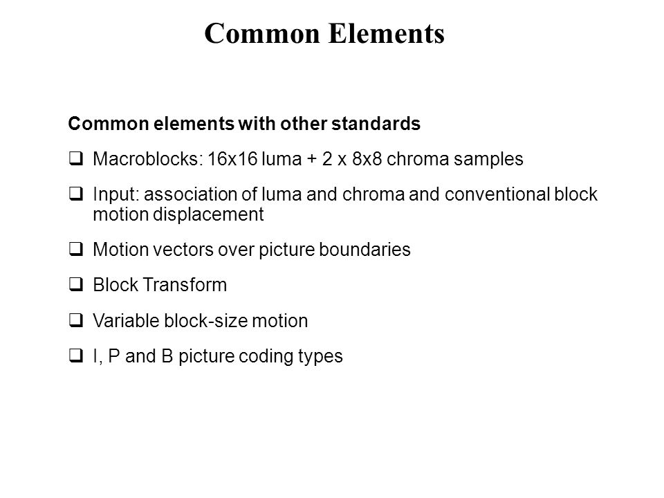 Common Elements Common elements with other standards