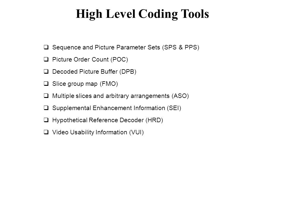 High Level Coding Tools