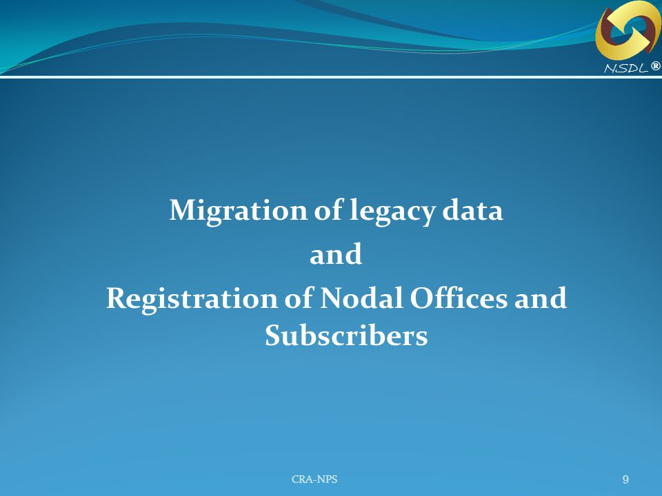 Migration of legacy data Registration of Nodal Offices and Subscribers