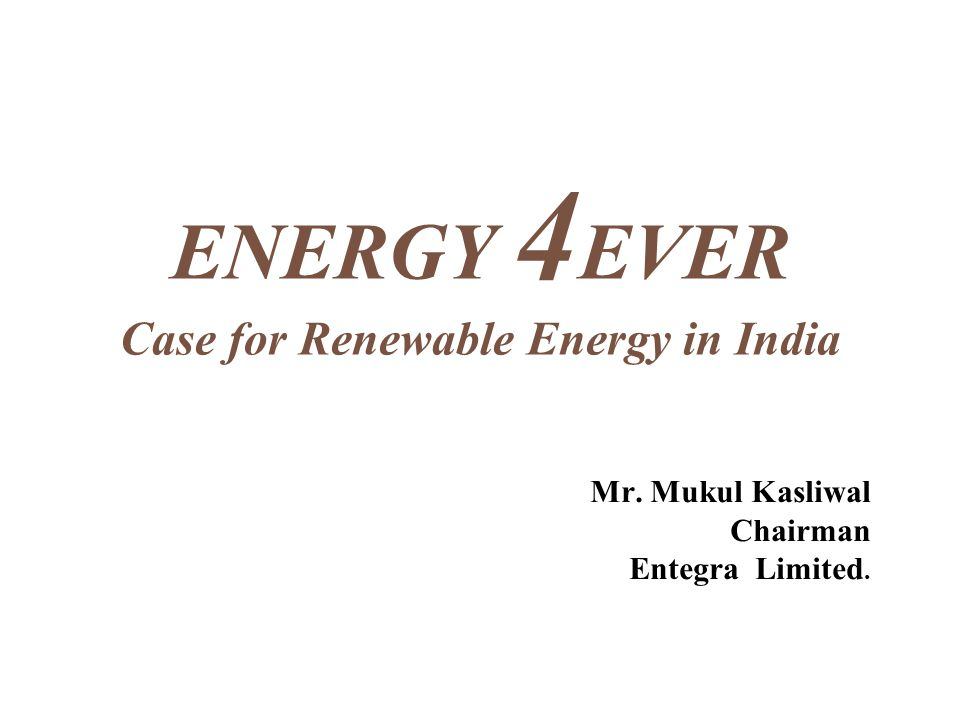ENERGY 4EVER Case for Renewable Energy in India