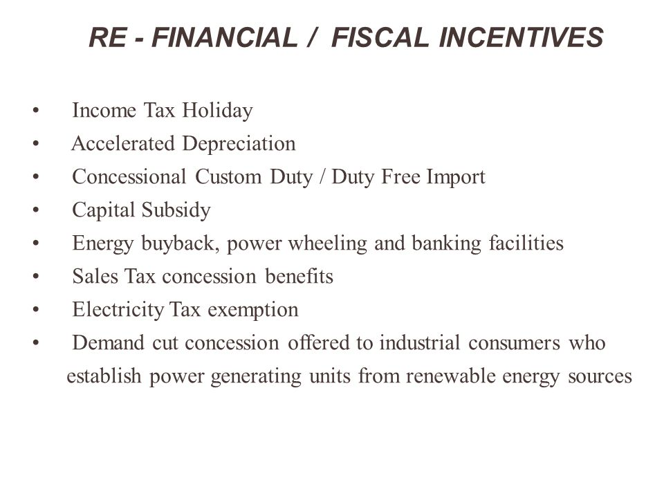 RE - FINANCIAL / FISCAL INCENTIVES