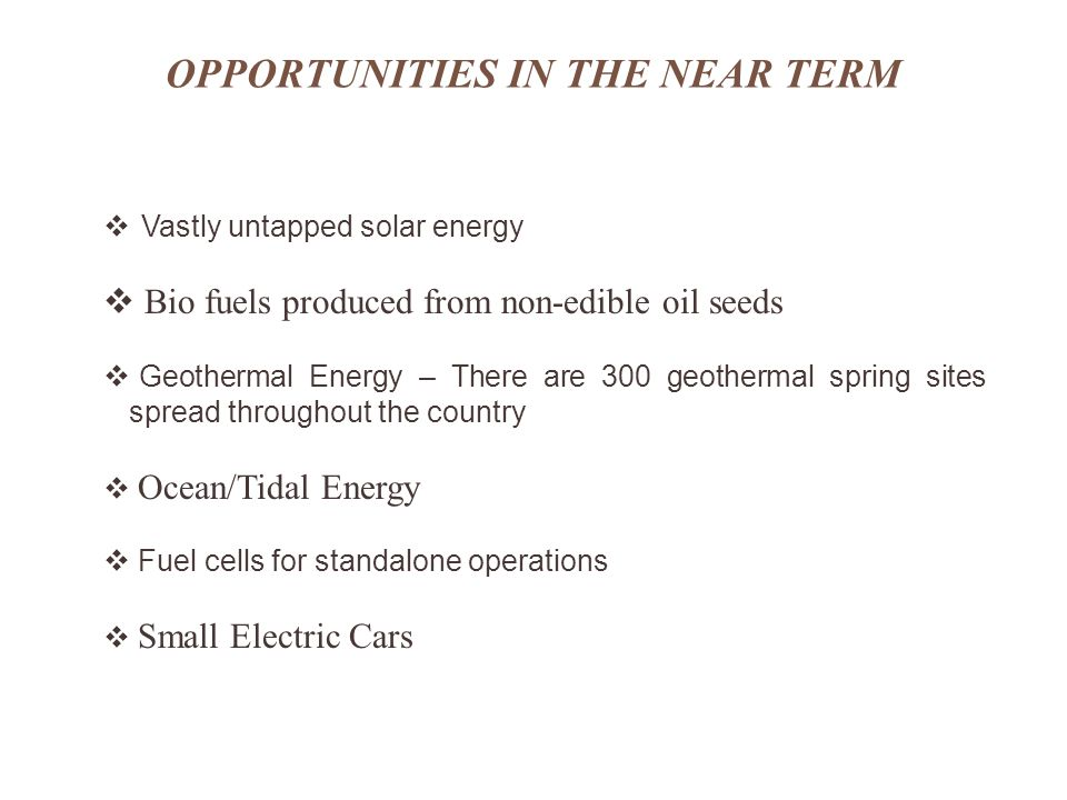 OPPORTUNITIES IN THE NEAR TERM