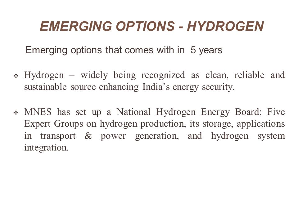 EMERGING OPTIONS - HYDROGEN