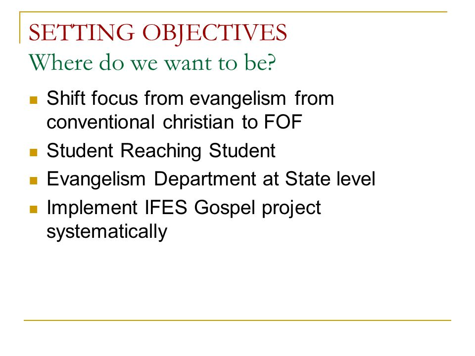 SETTING OBJECTIVES Where do we want to be