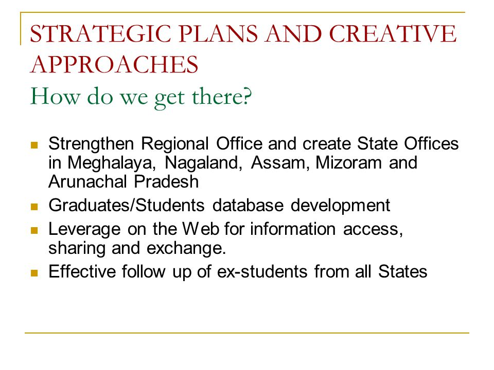 STRATEGIC PLANS AND CREATIVE APPROACHES How do we get there