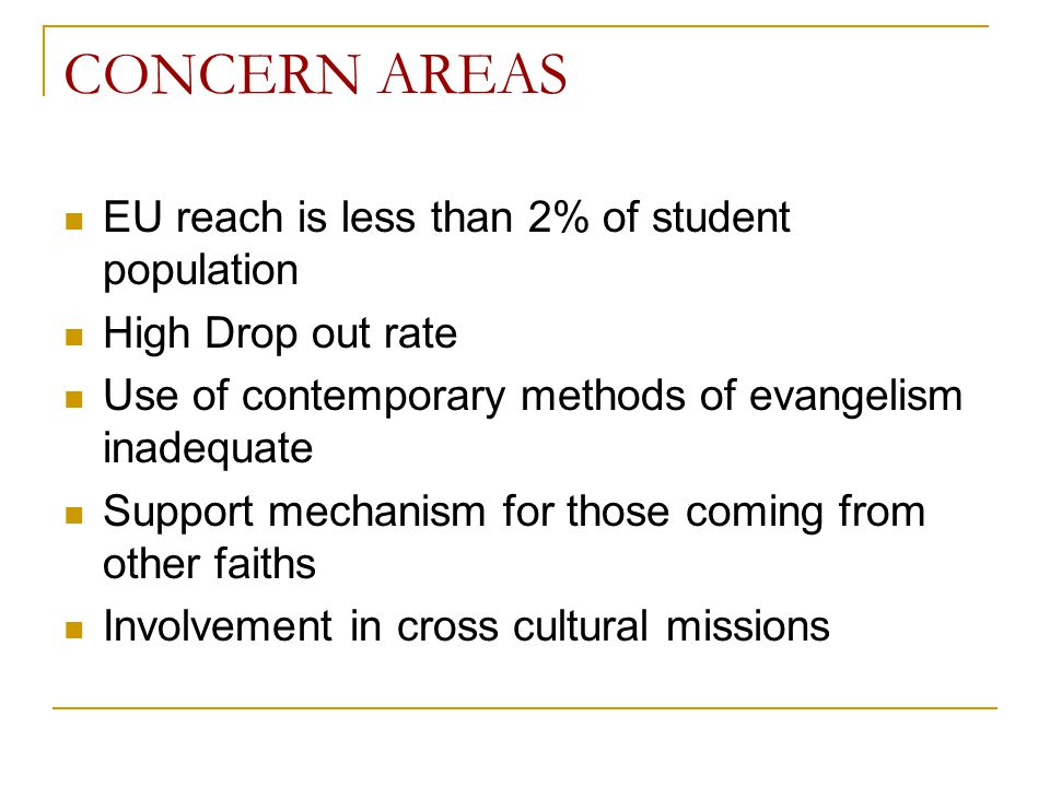 CONCERN AREAS EU reach is less than 2% of student population