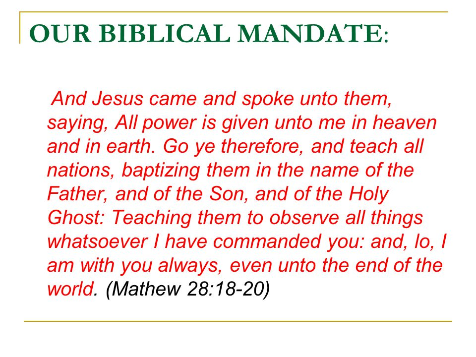 OUR BIBLICAL MANDATE: