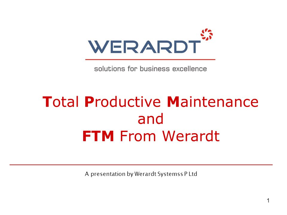 Total Productive Maintenance and FTM From Werardt