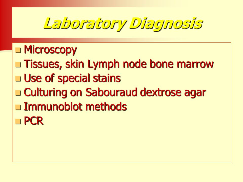 Laboratory Diagnosis Microscopy Tissues, skin Lymph node bone marrow