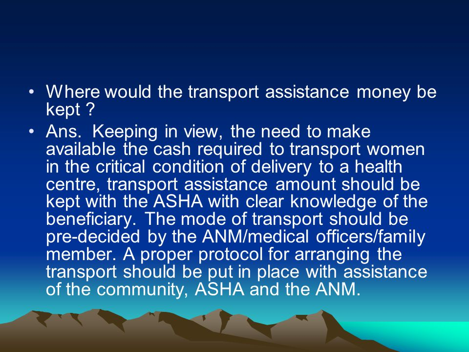 Where would the transport assistance money be kept