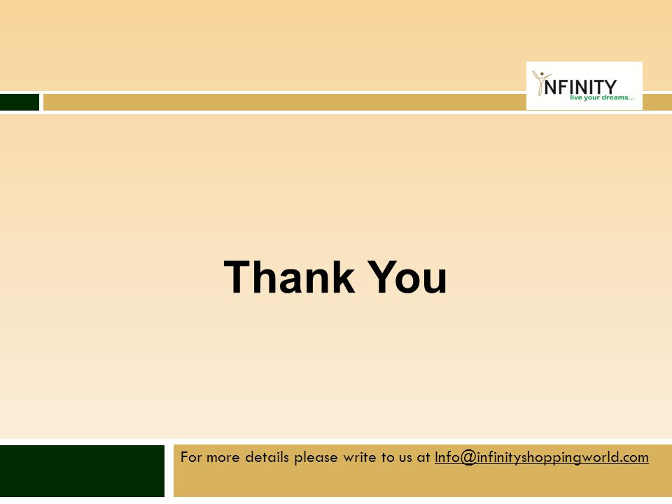 Thank You Infinity Marketing Services Pvt Ltd. Refer to www.infinityshoppingworld.com.