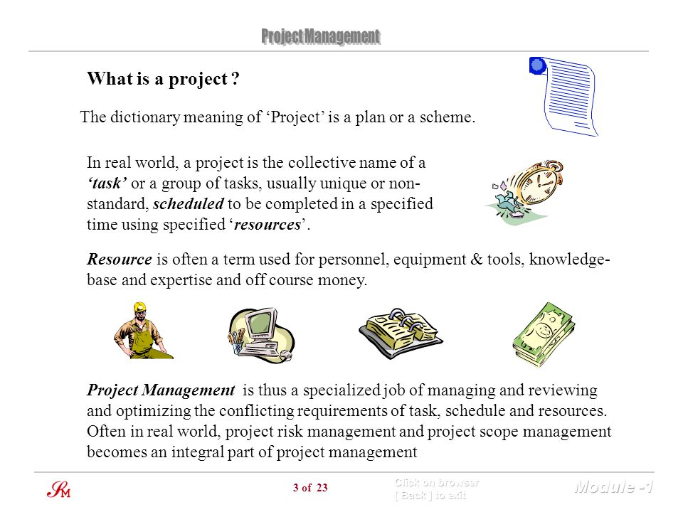 What is a project The dictionary meaning of 'Project' is a plan or a scheme.