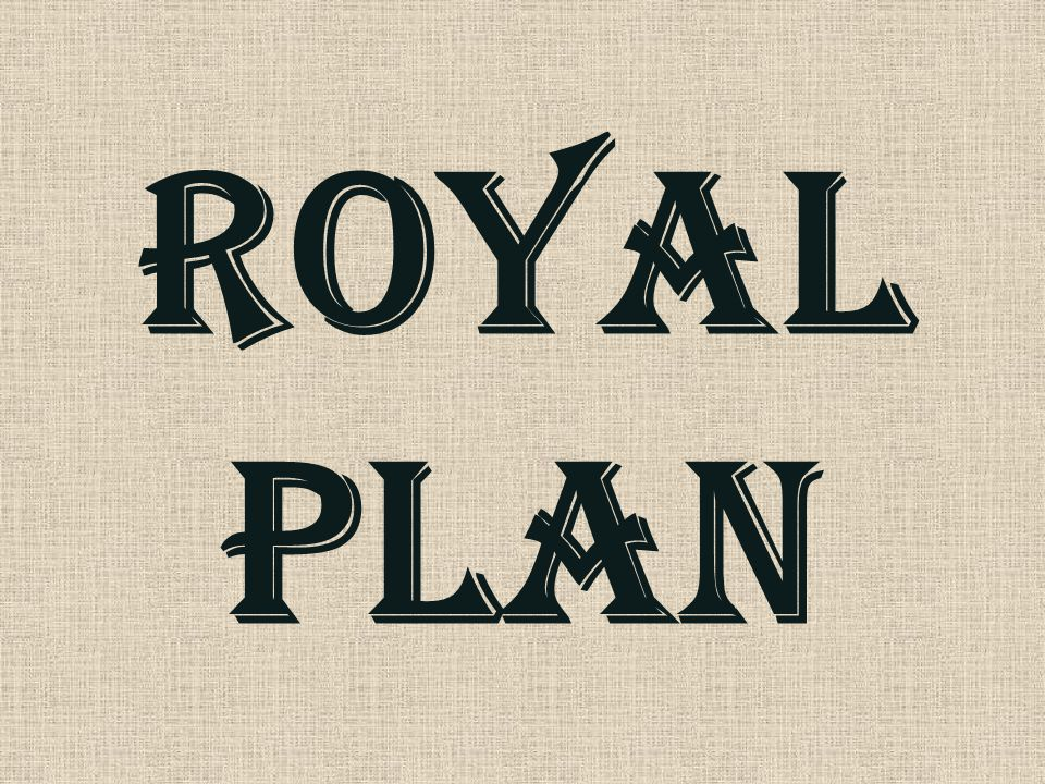 ROYAL PLAN