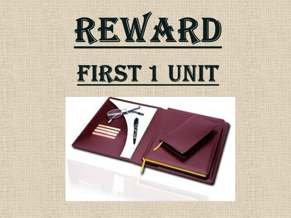 REWARD First 1 unit
