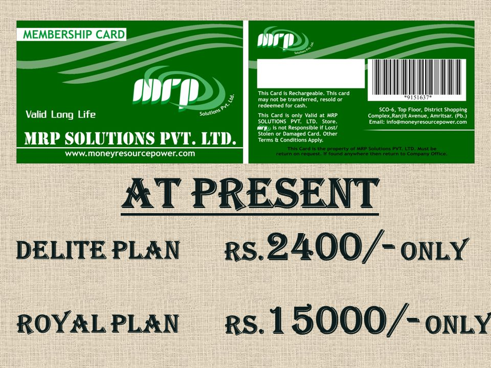 At present Rs.2400/- only DELITE PLAN Rs.15000/- only ROYAL PLAN