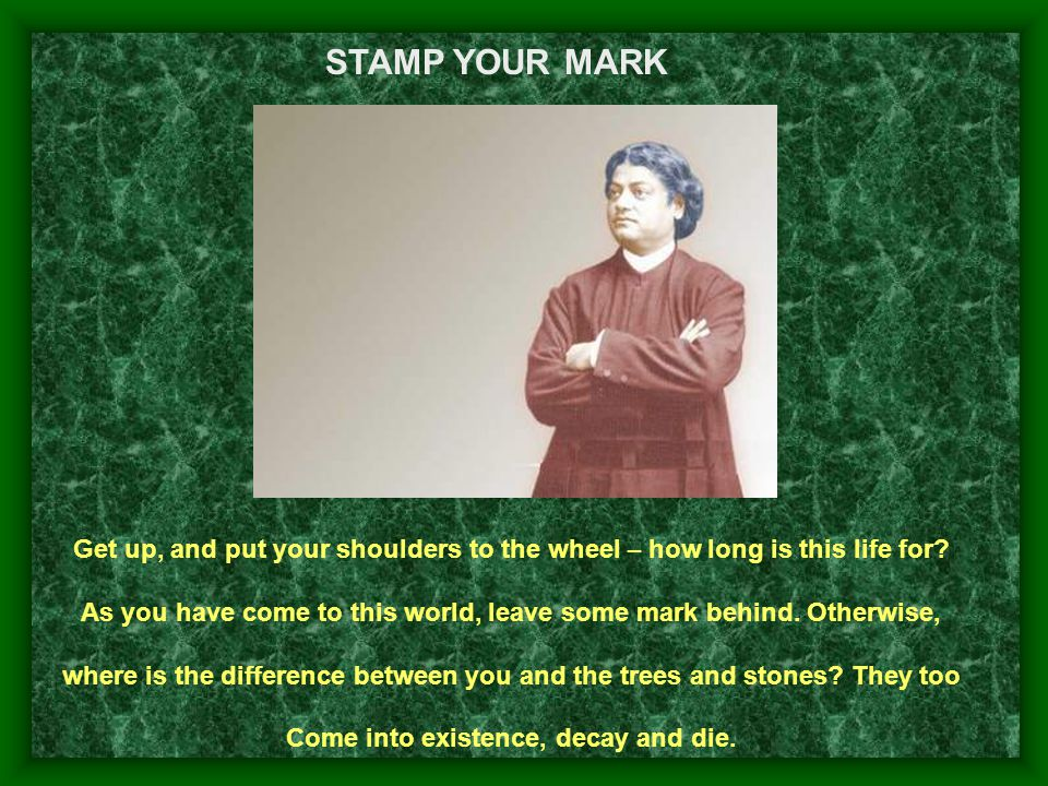 STAMP YOUR MARK C.W. – V-383, GITA DARSHANAM – P-5. Get up, and put your shoulders to the wheel – how long is this life for