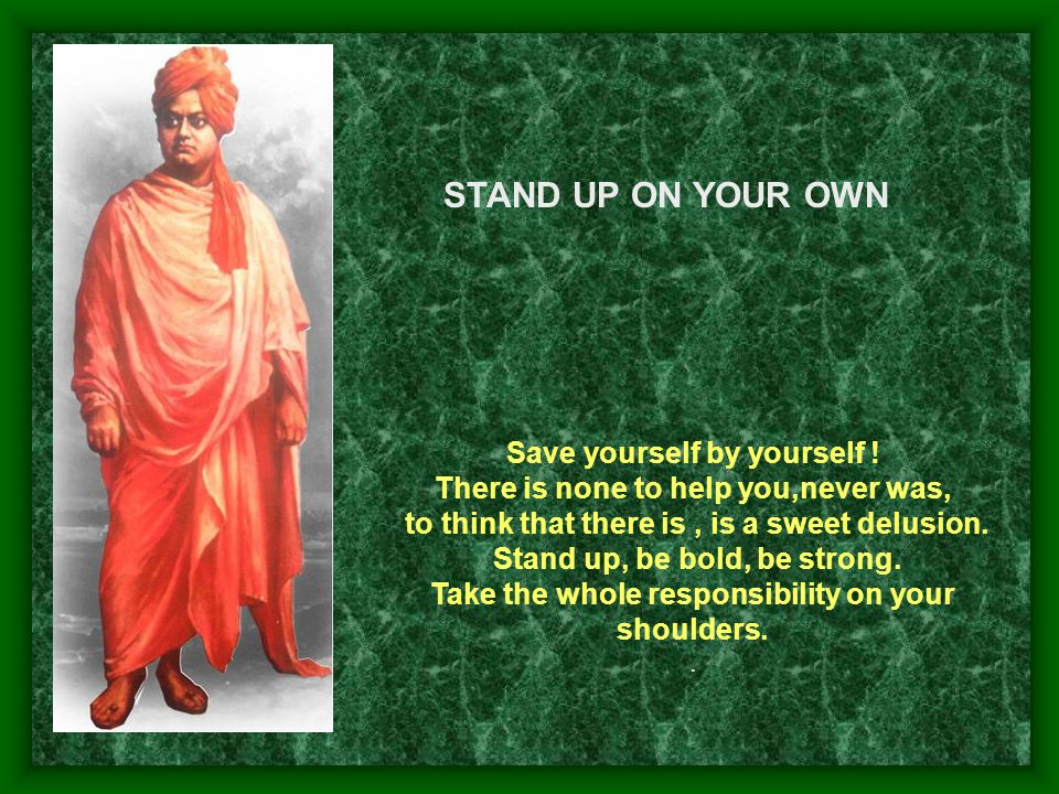 STAND UP ON YOUR OWN Save yourself by yourself !