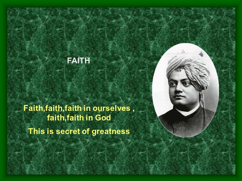 Faith,faith,faith in ourselves , faith,faith in God