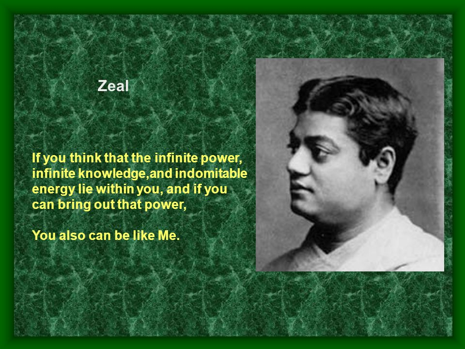 Zeal If you think that the infinite power,