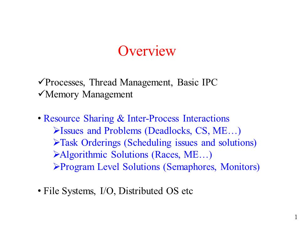 Overview Processes, Thread Management, Basic IPC Memory Management