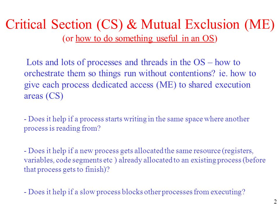 Critical Section (CS) & Mutual Exclusion (ME) (or how to do something useful in an OS)