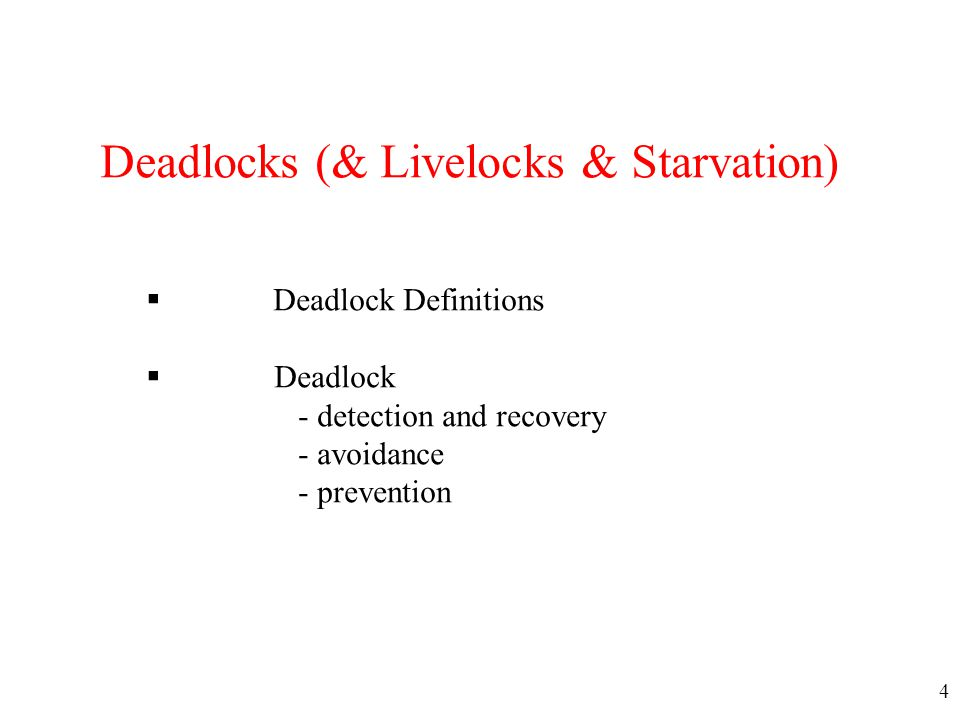 Deadlocks (& Livelocks & Starvation)