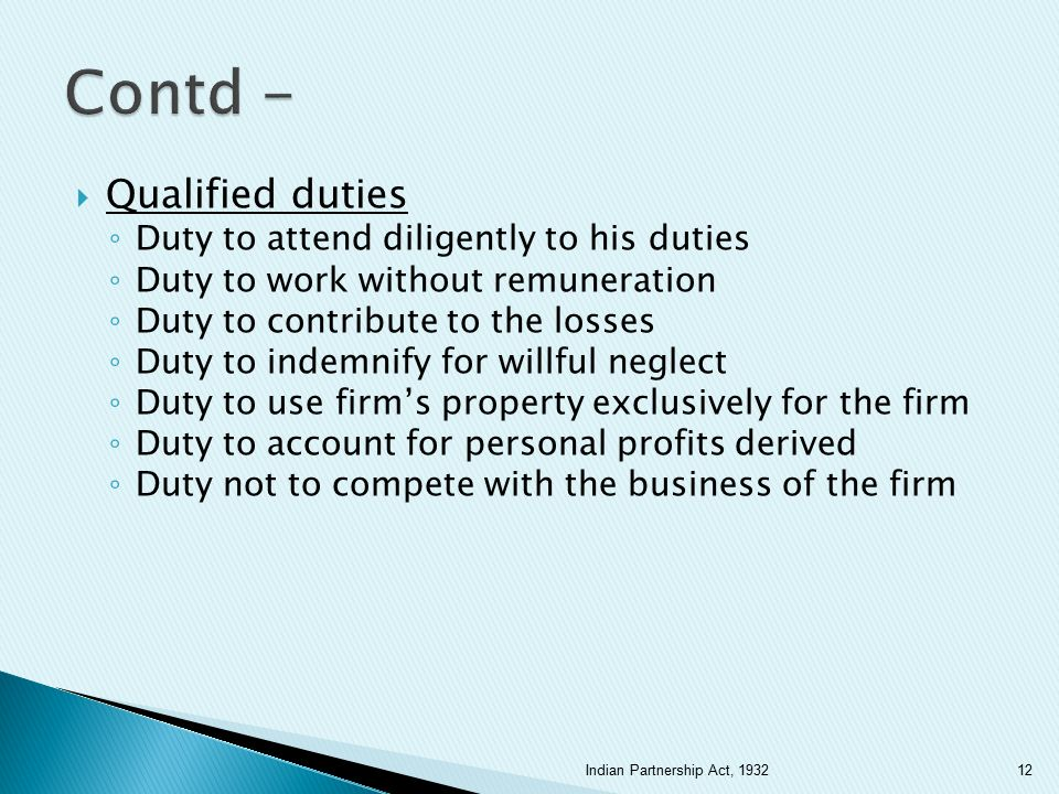 Contd - Qualified duties Duty to attend diligently to his duties
