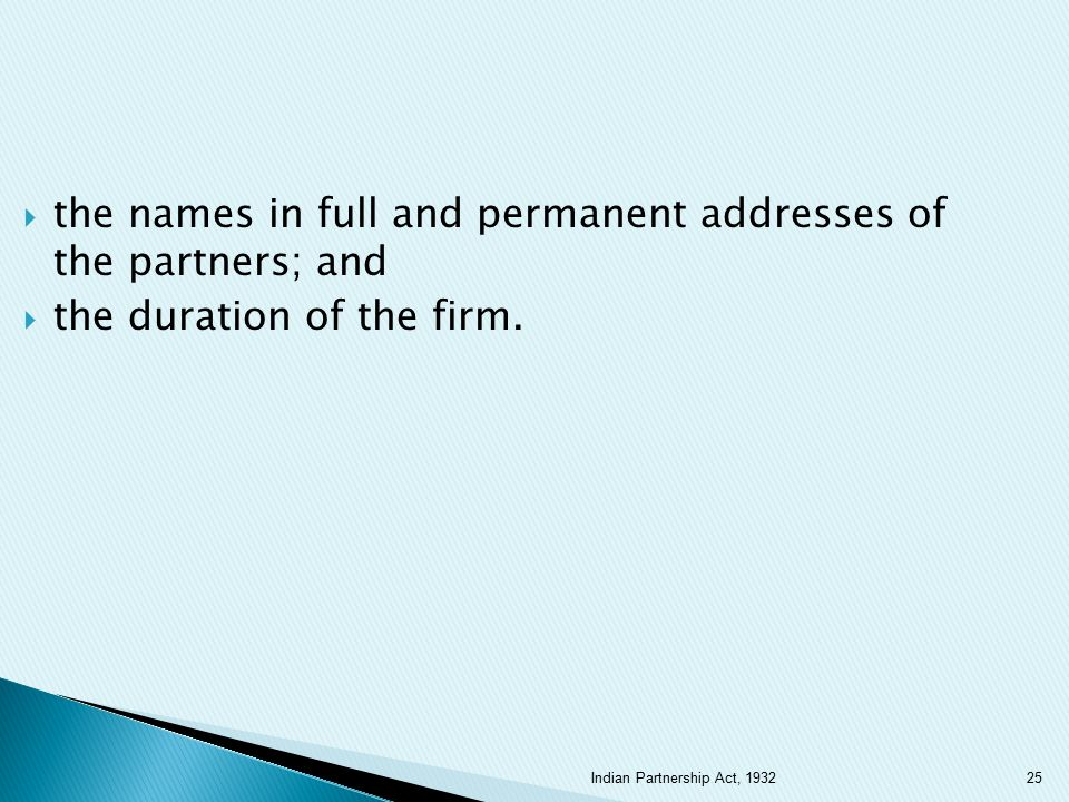the names in full and permanent addresses of the partners; and
