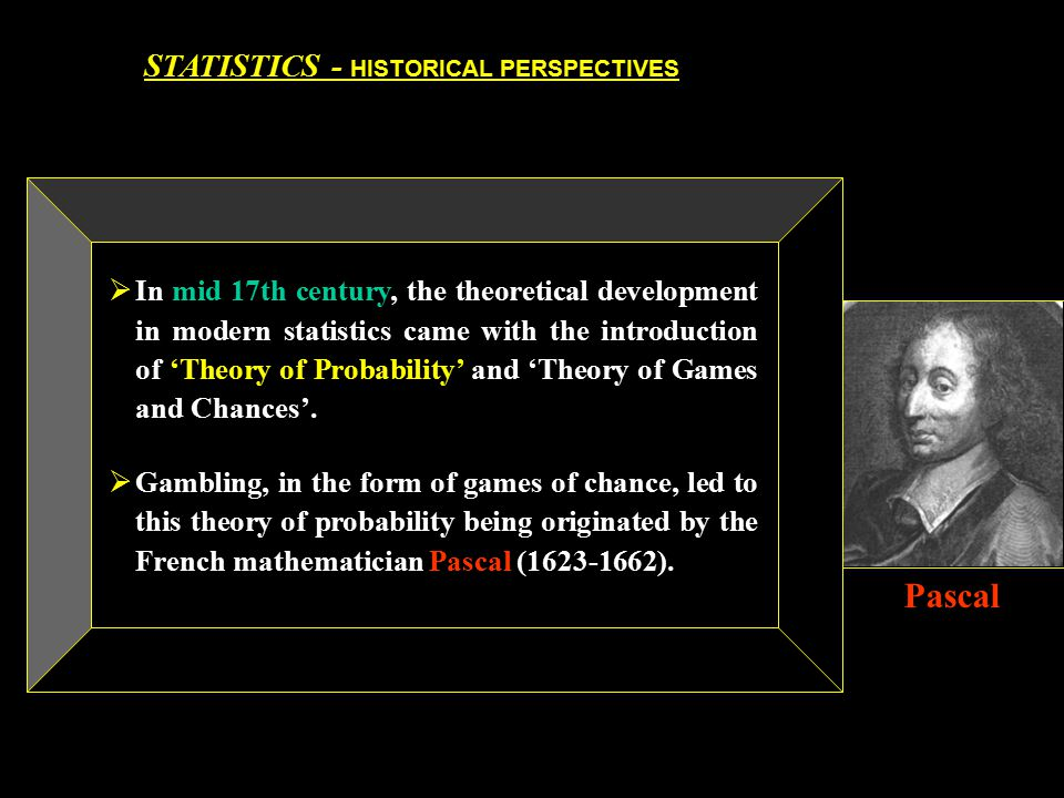 Pascal STATISTICS - HISTORICAL PERSPECTIVES