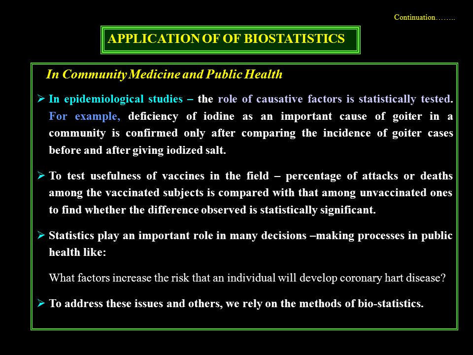 APPLICATION OF OF BIOSTATISTICS