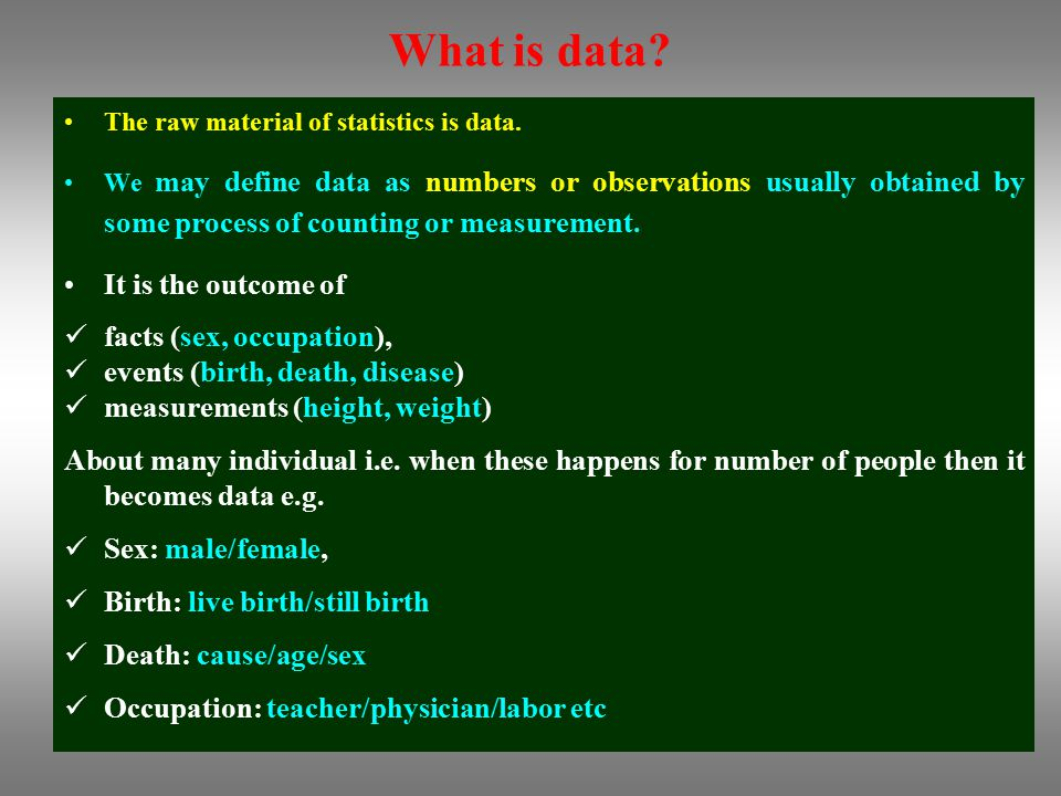 What is data It is the outcome of facts (sex, occupation),