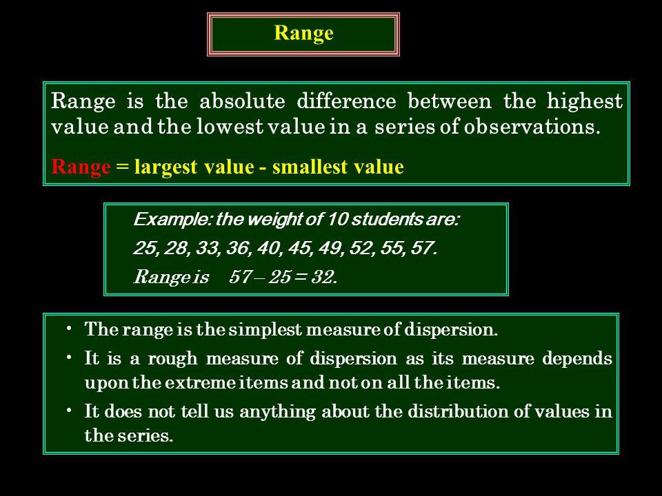 Range = largest value - smallest value