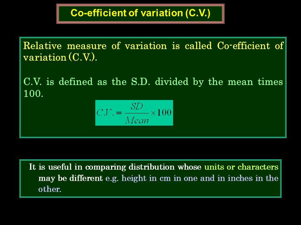 Co-efficient of variation (C.V.)