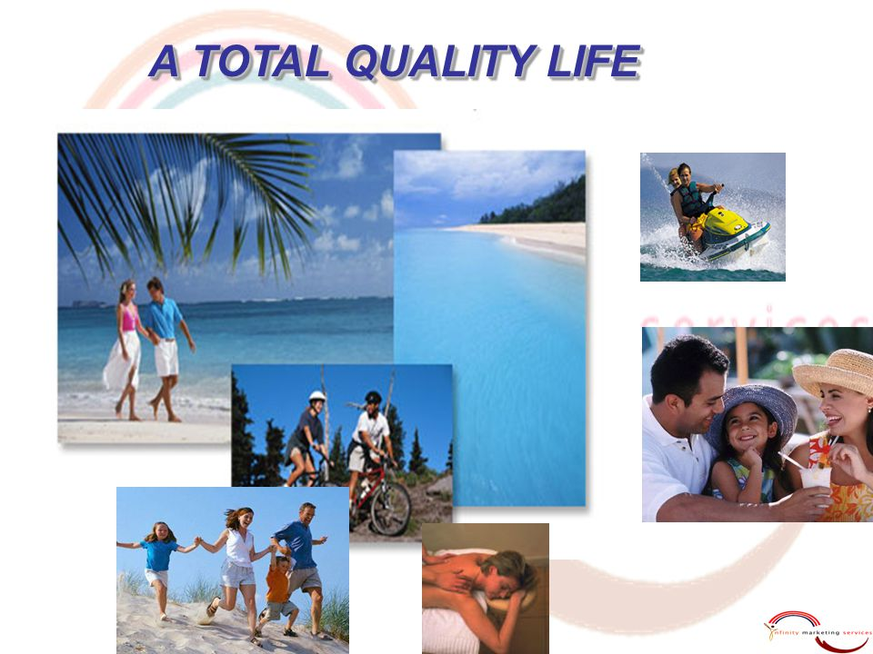 A TOTAL QUALITY LIFE 10