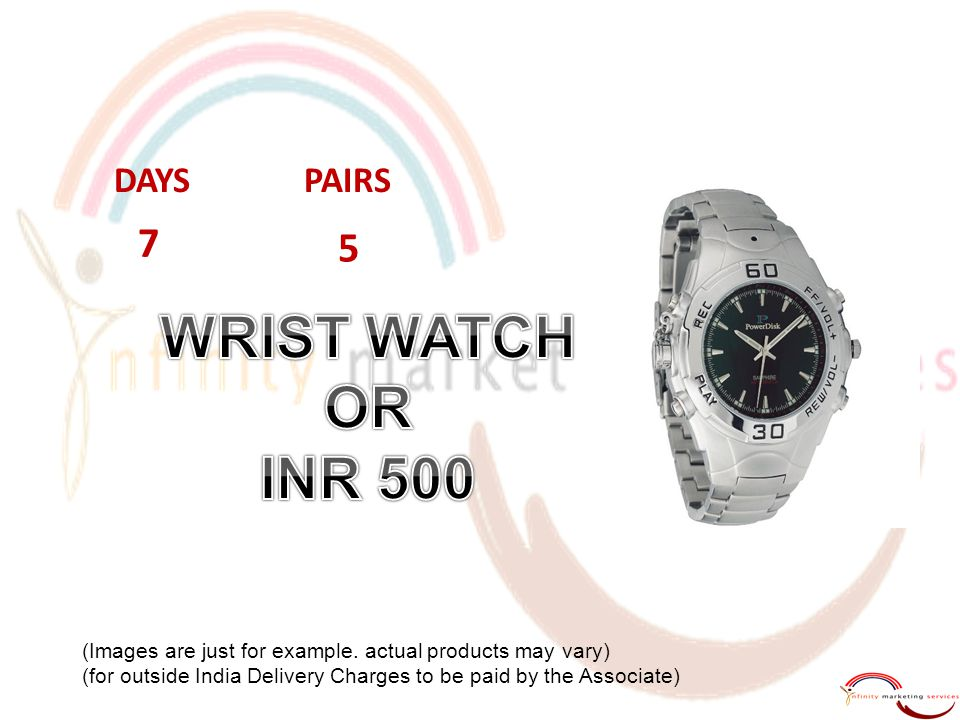 WRIST WATCH OR INR 500 7 5 DAYS PAIRS