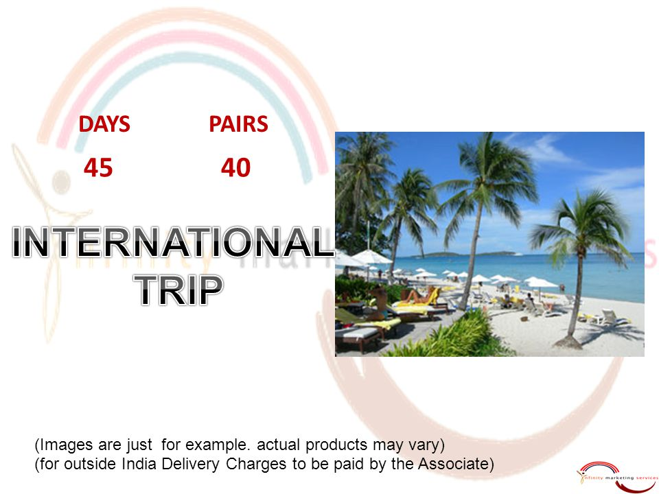 INTERNATIONAL TRIP 45 40 DAYS PAIRS