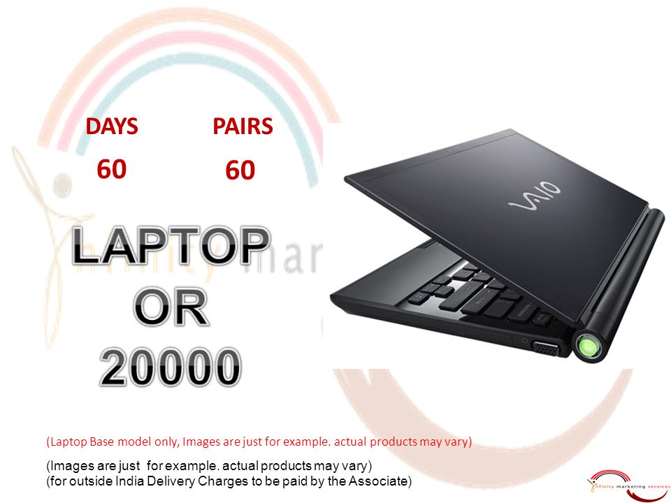 DAYS PAIRS. 60. LAPTOP. OR. 20000. 60. (Laptop Base model only, Images are just for example. actual products may vary)