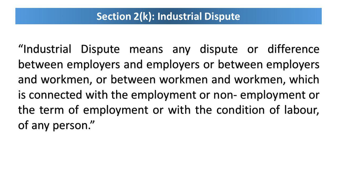 Section 2(k): Industrial Dispute
